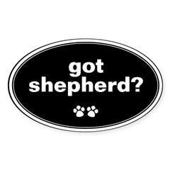 Got Shepherd? Oval Sticker (Oval 50 pk)
