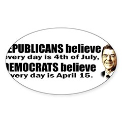 Reagan Quote - Republicans believe every day is Sticker (Oval 50 pk)