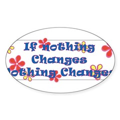 if nothing changes Sticker (Oval 50 pk)