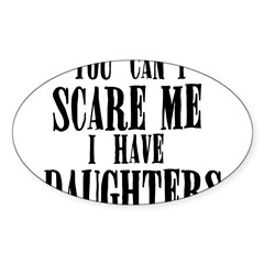 You Can't Scare Me - Daughter Sticker (Oval 50 pk)
