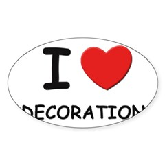 I love decoration Rectangle Sticker (Oval 50 pk)