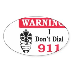 Warning I Don't Dial 911 Rectangle Sticker (Oval 50 pk)