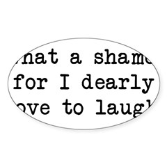 Dearly Love to Laugh Rectangle Sticker (Oval 50 pk)