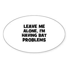 leave me alone, I'm having ba Sticker (Rectangular Sticker (Oval 50 pk)