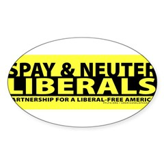 Spay & Neuter Liberals Sticker (Oval 50 pk)