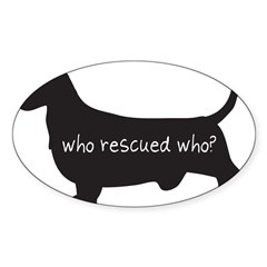 "Sticker: ""Who rescued who?"" Sticker (Oval 50 pk)"