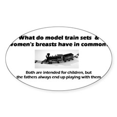 Model Trains & Breasts? Sticker (Oval 50 pk)