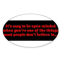 """Easy to be open-minded..."" Sticker (Oval 50 pk)"