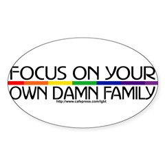 FOCUS ON YOUR OWN DAMN FAMILY Sticker (Oval 50 pk)