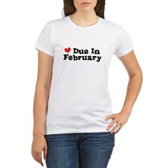 Due in February Organic Women's T-Shirt