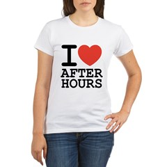 I love after hours Organic Women's T-Shirt