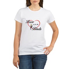 Love is for the Birds Organic Women's T-Shirt