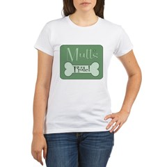 Mutts Rule Green Organic Women's T-Shirt
