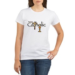 Proud to be Catholic Organic Women's T-Shirt