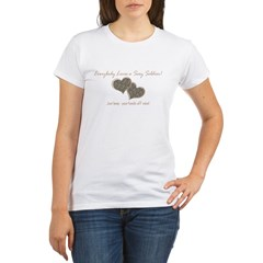 Everybody Loves a Sexy Soldier Organic Women's T-Shirt