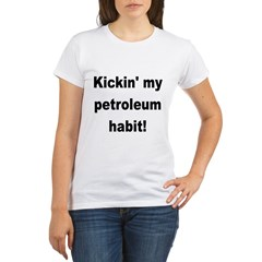 Kickin'.../Stick it to the oil man Organic Women's T-Shirt