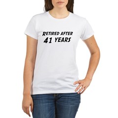 Retired after 41 years Organic Women's T-Shirt