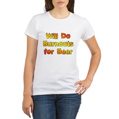Burnouts For Beer Organic Women's T-Shirt