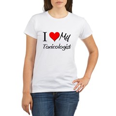 I Heart My Toxicologis Organic Women's T-Shirt