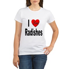 I Love Radishes Organic Women's T-Shirt