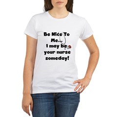 Nurse-Be Nice to Me Organic Women's T-Shirt