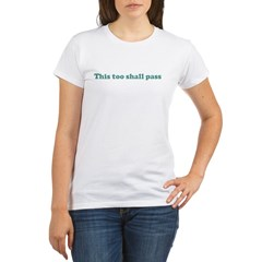 This too shall pass (blue) Organic Women's T-Shirt