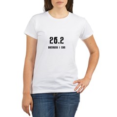26.2 Because I Can Organic Women's T-Shirt