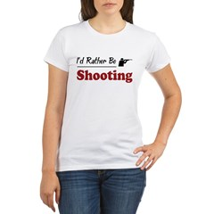 Rather Be Shooting Organic Women's T-Shirt
