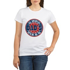 Dad's All American Bar-B-Q Organic Women's T-Shirt