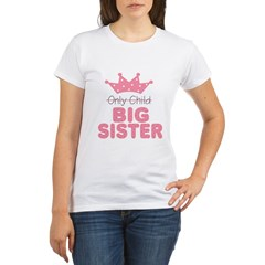 Only Child Big Sister Organic Women's T-Shirt