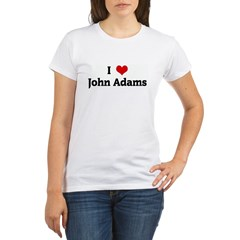 I Love John Adams Organic Women's T-Shirt