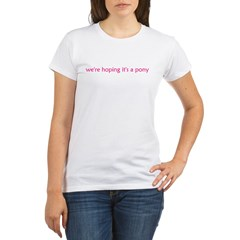 Hoping it's a pony Organic Women's T-Shirt
