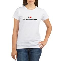 I Love The Birthday Boy Organic Women's T-Shirt