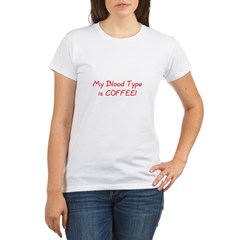 My Blood Type is Coffee Organic Women's T-Shirt