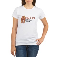 """Bacon is the Answer"" Organic Women's T-Shirt"
