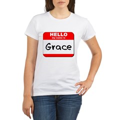 Hello my name is Grace Organic Women's T-Shirt