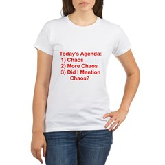 Today's Agenda: Chaos Organic Women's T-Shirt