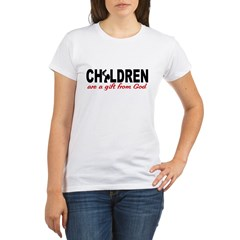 Children Are a Gift from God Organic Women's T-Shirt