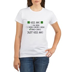 Who Cares, Just Kiss Me Organic Women's T-Shirt