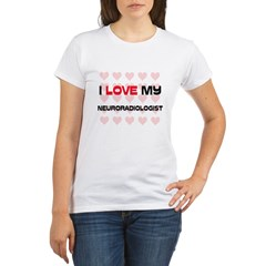 I Love My Neuroradiologis Organic Women's T-Shirt