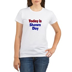 Today is Shawn Day Organic Women's T-Shirt