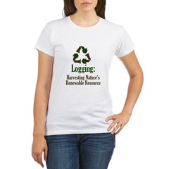 Logging: Renewable Resource Organic Women's T-Shirt