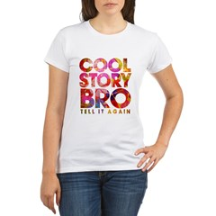 Cool Story Bro. Organic Women's T-Shirt