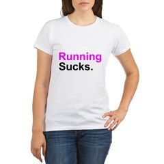 Running Sucks Organic Women's T-Shirt