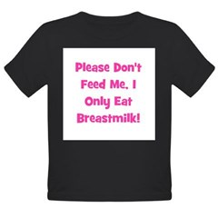 Don't Feed me - Breastmilk On Kids Organic Toddler T-Shirt (dark)