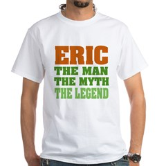 Eric The Legend White T-Shirt