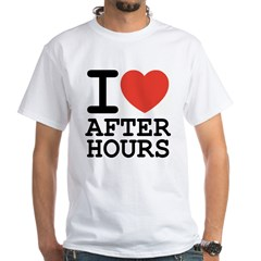 I love after hours White T-Shirt