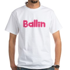 Ballin for Girls White T-Shirt