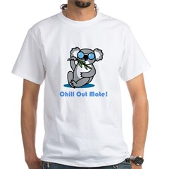 Chill Out Mate! White T-Shirt