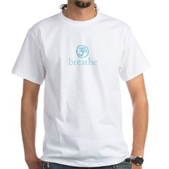 Get it Om. Breathe. Yoga Wear White T-Shirt